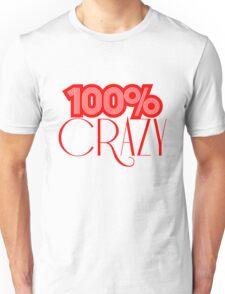 crazy 100 hundert prozent comic cartoon text schrift logo design cool verrückt verwirrt blöd dumm komisch gestört  Unisex T-Shirt