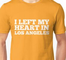 I Left My Heart In Los Angeles Love Native T-Shirt Unisex T-Shirt