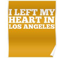 I Left My Heart In Los Angeles Love Native T-Shirt Poster