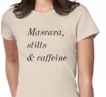 Mascara, stilts & caffeine T-shirt. Limited edition design! T-shirt. Limited edition design! Womens Fitted T-Shirt