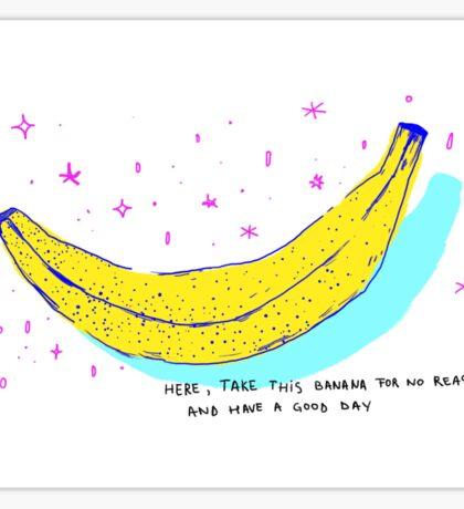 no reason banana Sticker