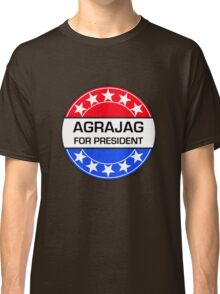 AGRAJAG FOR PRESIDENT Classic T-Shirt