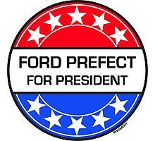 FORD PREFECT FOR PRESIDENT Photographic Print