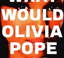What Would Olivia Pope Do? by royalbaum