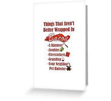 Things That Aren't Better Wrapped In Bacon Greeting Card