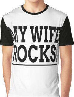 MY WIFE ROCKS! Graphic T-Shirt