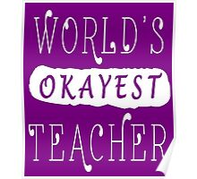 World's Okayest Teacher Poster