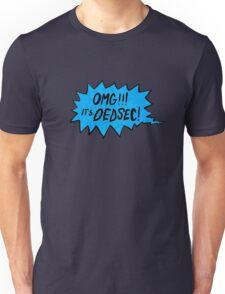 OMG It's DEDSEC!  Unisex T-Shirt