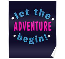 Let The Adventure Begin! Poster