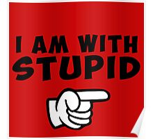 i am with stupid funny quote citation con Poster