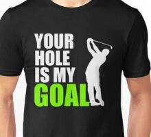 Mens Funny Golf T Shirt Your Hole Is My Goal Gift For Golfing Golfer Unisex T-Shirt