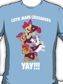 Cutie Mark Crusaders - YAY!!! T-Shirt