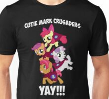 Cutie Mark Crusaders - YAY!!! Unisex T-Shirt