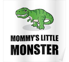 Mommy's Little Monster Poster