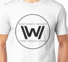 These Violent Delights, Have Violent Ends Unisex T-Shirt