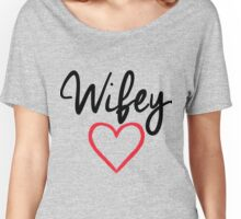 Wifey Women's Relaxed Fit T-Shirt