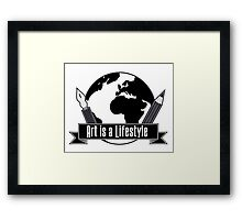 Art is a Lifestyle Framed Print