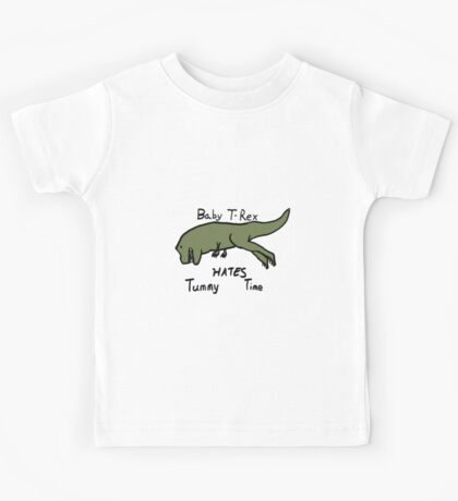 Baby T-Rex Hates Tummy Time Kids Tee