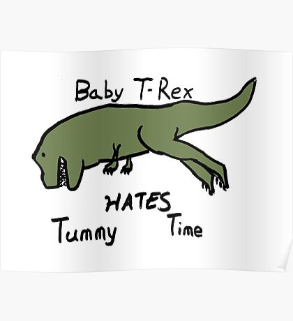 Baby T-Rex Hates Tummy Time Poster