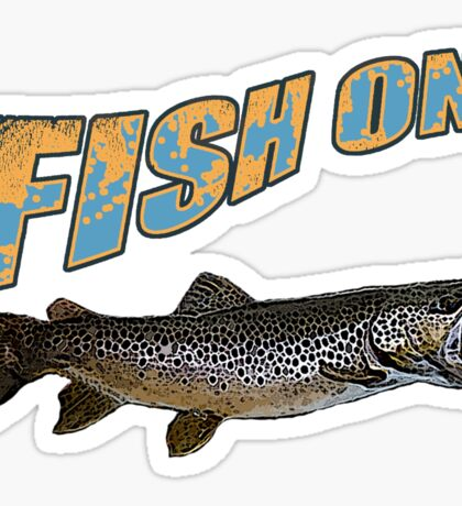 Fish on brown trout color  Sticker