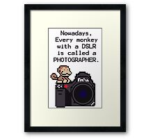 Every Monkey With A Camera Is Called a Photographer Framed Print