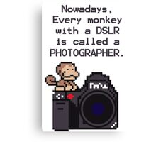 Every Monkey With A Camera Is Called a Photographer Canvas Print