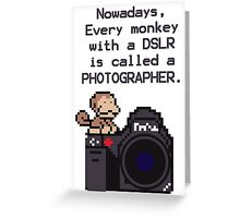 Every Monkey With A Camera Is Called a Photographer Greeting Card