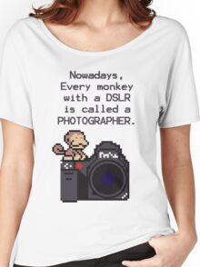 Every Monkey With A Camera Is Called a Photographer Women's Relaxed Fit T-Shirt
