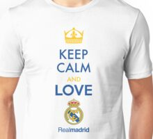 Keep Calm and LOVE Real Madrid Design Unisex T-Shirt