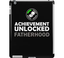 Achievement Unlocked - Fatherhood iPad Case/Skin
