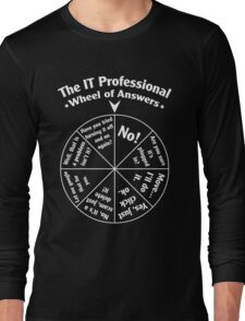 The IT Professional Wheel of Answers. Long Sleeve T-Shirt