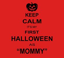 Keep Calm I'ts My First Halloween As Mommy Womens Fitted T-Shirt