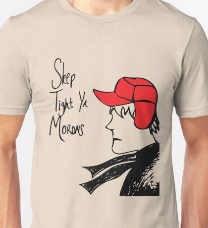 Sleep Tight Ya Morons Unisex T-Shirt