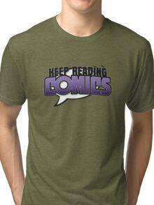 Keep Reading Comics Tri-blend T-Shirt