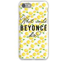 What Would Beyoncé Do? iPhone Case/Skin