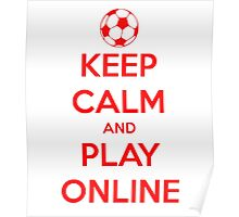 keep calm and play online. Poster