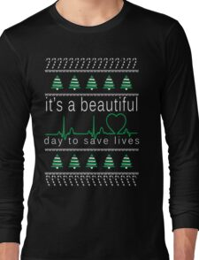 It's a beautiful day to save lives Christmas T shirt Long Sleeve T-Shirt