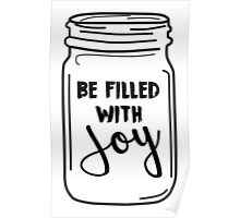 Be Filled with Joy Mason Jar Quote Poster