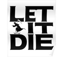 Let it Die logo Uncle Death on skateboard Poster