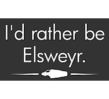 I'd Rather Be Elsweyr Photographic Print