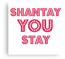 Shantay you stay Canvas Print