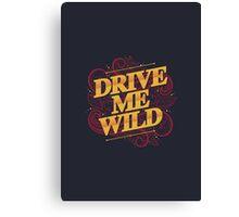 DRIVE ME WILD Canvas Print