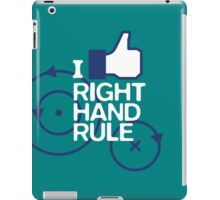 Right hand rule iPad Case/Skin