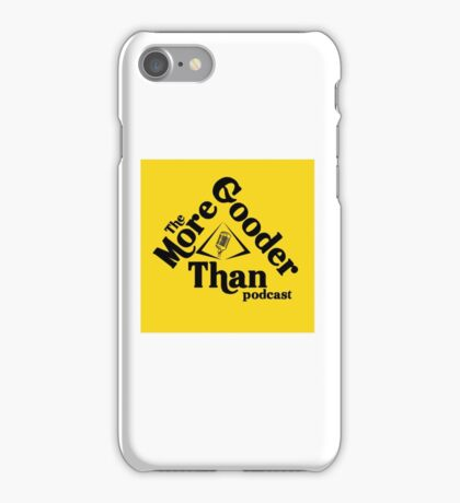 The More Gooder Than Podcast Logo iPhone Case/Skin