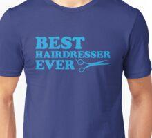 BEST HAIRDRESSER EVER Unisex T-Shirt