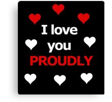 I love you proudly - red Canvas Print