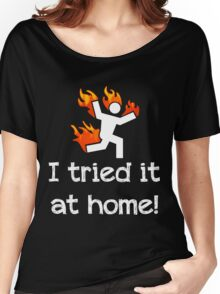 I tried it at home! Women's Relaxed Fit T-Shirt