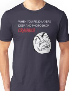 When 20 Layers Deep In Photoshop & Crashes Unisex T-Shirt