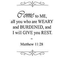 Matthew 11:28 Bible Verse Photographic Print