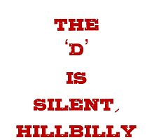 The D is Silent, Hillbilly Photographic Print